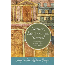 Nature, Law, and the Sacred: Essays in Honor of Ronna Burger by Evanthia Speliotis, 9780881467116
