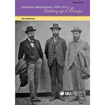 American Mathematics 1890-1913: Catching Up to Europe by Steve Batterson, 9780883855904