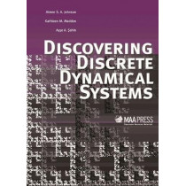 Discovering Discrete Dynamical Systems by Aimee Johnson, 9780883857939