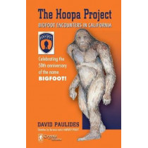 Hoopa Project: Bigfoot Encounters in California by David Paulides, 9780888390158