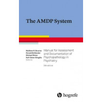 The AMDP System: Manual for Documentation in Psychiatry: 2017 by Matthew R. Broome, 9780889375420
