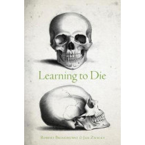 Learning to Die: Wisdom in the Age of Climate Crisis by Robert Bringhurst, 9780889775633