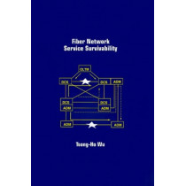 Fiber Network Service Survivability by Tsong-Ho Wu, 9780890064696