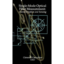 Single-mode Optical Fiber Measurement: Characterization and Sensing by G. Cancellieri, 9780890066027