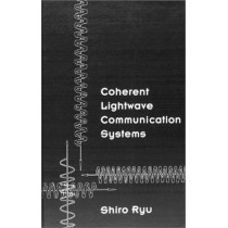 Coherent Lightwave Communication Systems by Shiro Ryu, 9780890066126