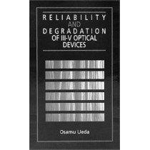 Reliability and Degradation of III-V Optical Devices by Osamu Ueda, 9780890066522