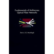 Fundamentals of Multiaccess Optical Fiber Networks by Denis Mestdagh, 9780890066669