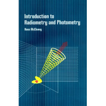 Introduction to Radiometry and Photometry by Ross McCluney, 9780890066782