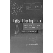 Optical Fiber Amplifiers: Materials, Devices and Applications Technologies by Shoichi Sudo, 9780890068090