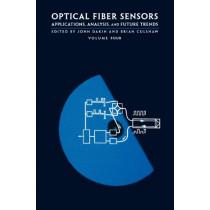 Optical Fiber Sensors: v. 4: Applications, Analysis and Future Trends by John Dakin, 9780890069400