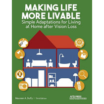 Making Life More Livable: Simple Adaptations for Living at Home After Vision Loss by Maureen a Duffy, 9780891287186