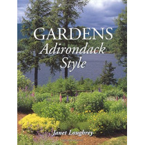 Gardens Adirondack Style by Janet Loughrey, 9780892726233