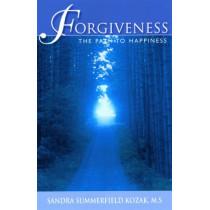 Forgiveness: The Path to Happiness by Sandra Summerfield Kozak, 9780893892524