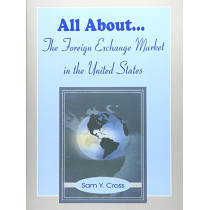 All About The Foreign Exchange Market in The United States by Sam Y Cross, 9780894991547