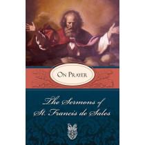 Sermons of St. Francis De Sales on Prayer by St. Francis de Sales, 9780895552587