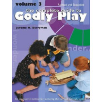 The Complete Guide to Godly Play: Revised and Expanded by Jerome W. Berryman, 9780898690835