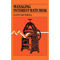Managing Interest Rate Risk by Clive R. Grumball, 9780899302355