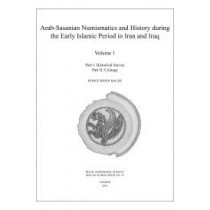Arab-Sasanian Numismatics and History during the Early Islamic Period in Iran and Iraq: The Johnson Collection of Arab-Sasanian Coins by Hodge Mehdi Malek, 9780901405944