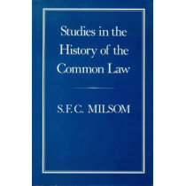 Studies in the History of the Common Law by S. F. C. Milsom, 9780907628613