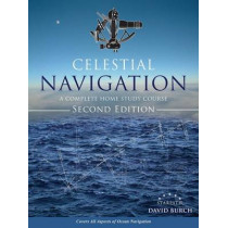 Celestial Navigation: A Complete Home Study Course, Second Edition by David Burch, 9780914025467