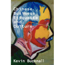 Chinese Business Etiquette and Culture by Keven Bucknall, 9780917990441