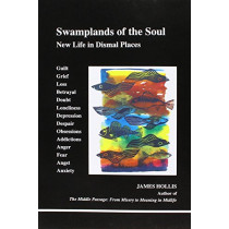 Swamplands of the Soul: New Life in Dismal Places by James Hollis, 9780919123748
