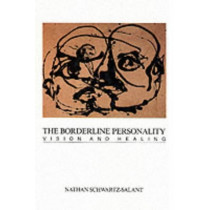 The Borderline Personality: Vision and Healing by Nathan Schwartz-Salant, 9780933029316
