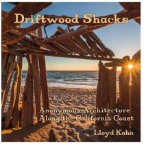 Driftwood Shacks: Anonymous Architecture Along the California Coast by Lloyd Kahn, 9780936070803