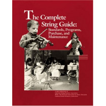 The Complete String Guide: Standards, Programs, Purchase and Maintenance by The National Association for Music Education, MENC, 9780940796386
