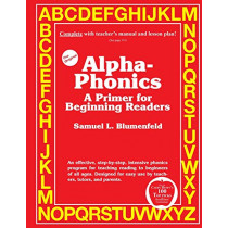 Alpha-Phonics A Primer for Beginning Readers by Samuel L. Blumenfeld, 9780941995320
