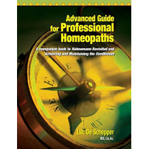 Advanced Guide for Professional Homeopaths by Luc De Schepper, 9780942501155