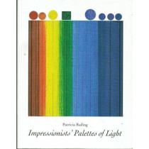 Impressionists' Palettes of Light by Patricia Railing, 9780946311002