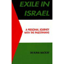 Exile in Israel: A Personal Journey with the Palestinians by Runa Mackay, 9780947988753