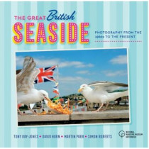 The Great British Seaside: Photography from the 1960s to the Present by Tony Ray-Jones, 9780948065989