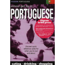 Pigeon Portuguese: Almost Get by in Portuguese by Kenneth Griffith, 9780953436064