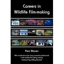 Careers in Wildlife Film-making by Piers Warren, 9780954189938