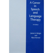 A Career in Speech and Language Therapy by Jannet A. Wright, 9780954745738