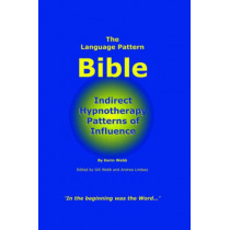 The Language Pattern Bible: Indirect Hypnotherapy Patterns of Influence by Kerin, P Webb, 9780955037412