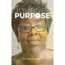 Journey to Purpose: My Life of Purpose by Nordine Campbell, 9780955057564