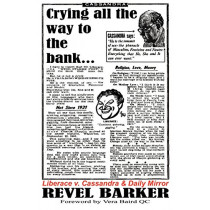 """Crying All the Way to the Bank: Liberace V Cassandra and the """"Daily Mirror"""" (famous Trials) by Revel Barker, 9780955823879"""
