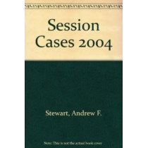 Session Cases 2015: Cases Decided in the Court of Session, the Court of Justicary Etc. by Andrew Stewart, 9780955939273