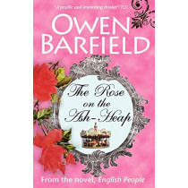 The Rose on the Ash-Heap by Owen Barfield, 9780955958229
