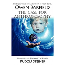 The Case for Anthroposophy by Owen Barfield, 9780955958236