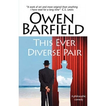 This Ever Diverse Pair by Owen Barfield, 9780955958250