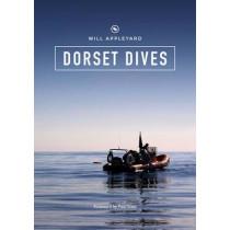 Dorset Dives: A Guide to Scuba Diving Along the Jurassic Coast - Dorset by Will Appleyard, 9780956134677