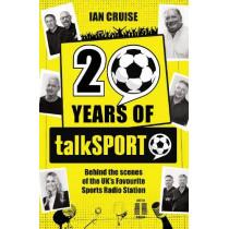 Twenty Years of talkSPORT by Ian Cruise, 9780956328410