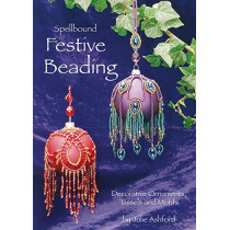 Spellbound Festive Beading: Decorative Ornaments, Tassels and Motifs by Julie Ashford, 9780956503022