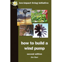 How to Build a Wind Pump by Jim Barr, 9780956675132