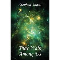 They Walk Among Us by Stephen Shaw, 9780956823762