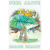 Feel Alive by Ralph Smart by Ralph RS Smart, 9780956897367